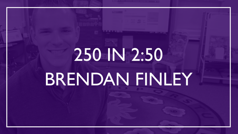 250 in 2:50 - Brendan Finley