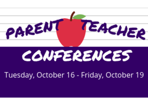 Parent Teacher Conferences to be held week of October 16