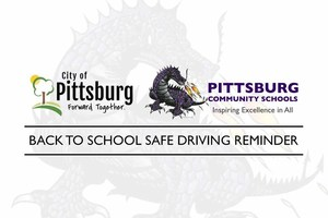 City of Pittsburg & USD 250 SAFE DRIVING REMINDER