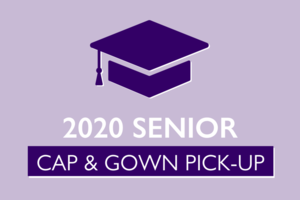 2020 Senior Cap & Gown Pick-Up